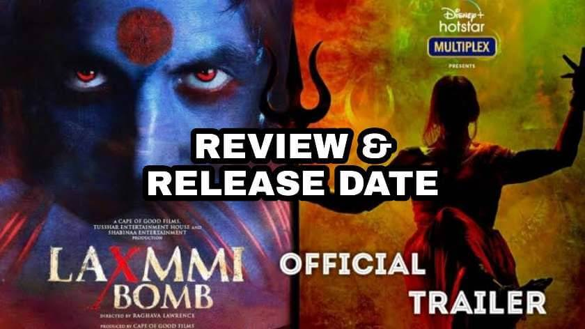 Akshay Kumar laxmmi bomb trailer review and release date