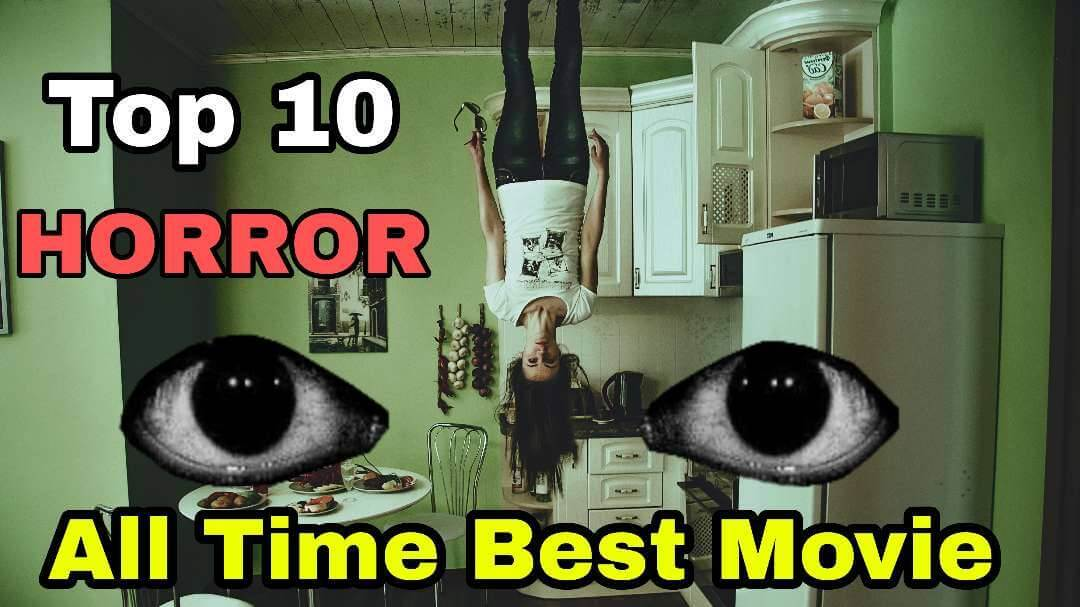 Top 10 Horror Movie | Top 10 Horror Movies of all Time Best