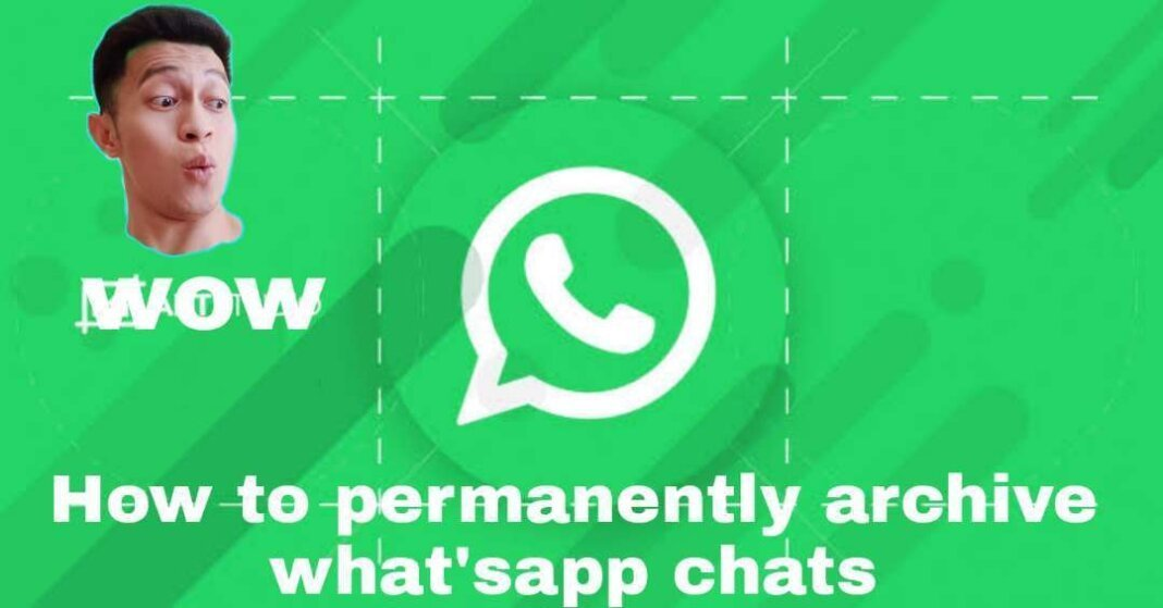 How to permanently archive what'sapp chats