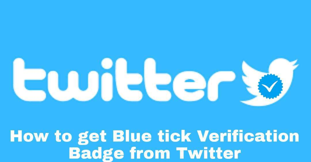 How to get Blue tick Verification Badge from Twitter