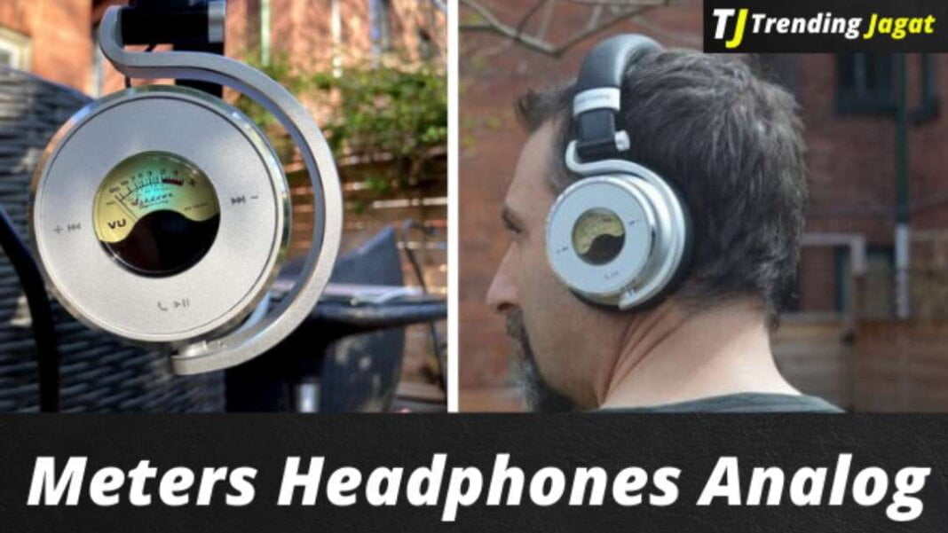 Meters Headphones analog style with a digital twist : Review