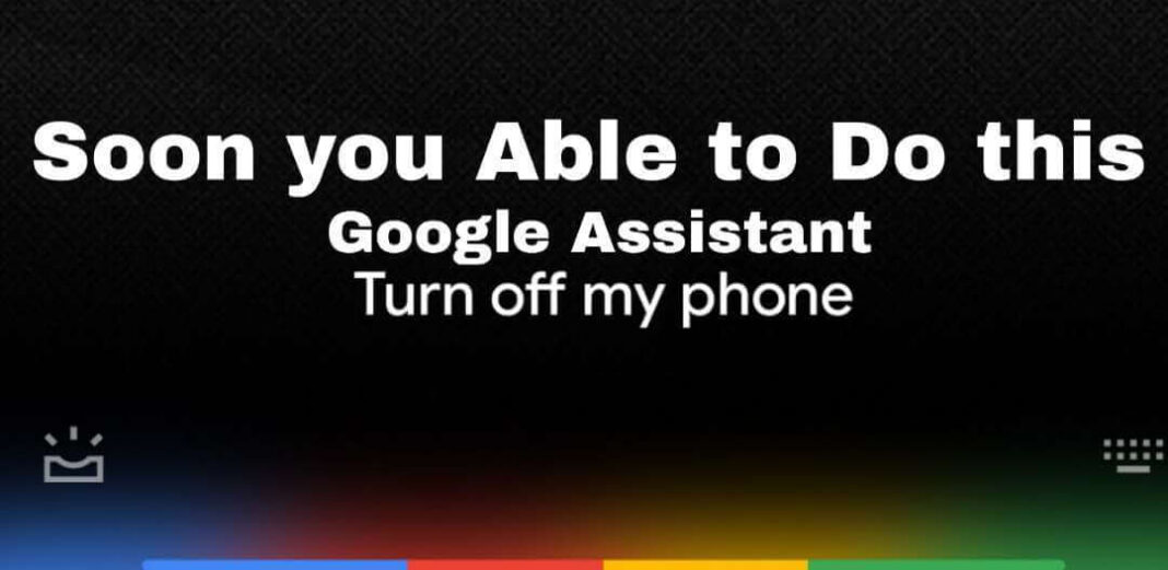Right now you cannot off your Android phone with your Google Assistant, soon you will able to turn off your Phone