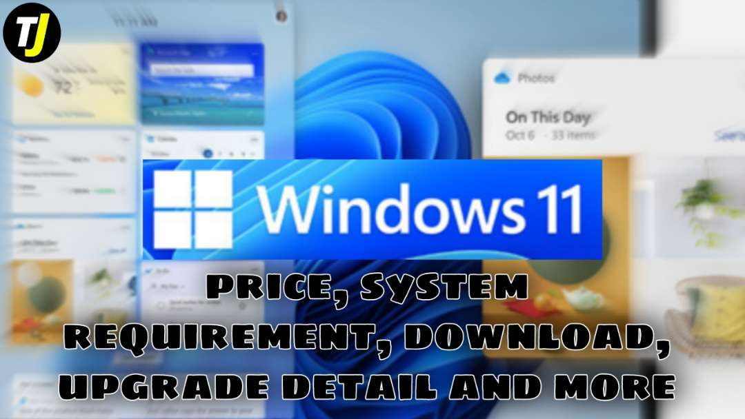Window 11 Price, System Requirement, Download, Upgrade Detail and More