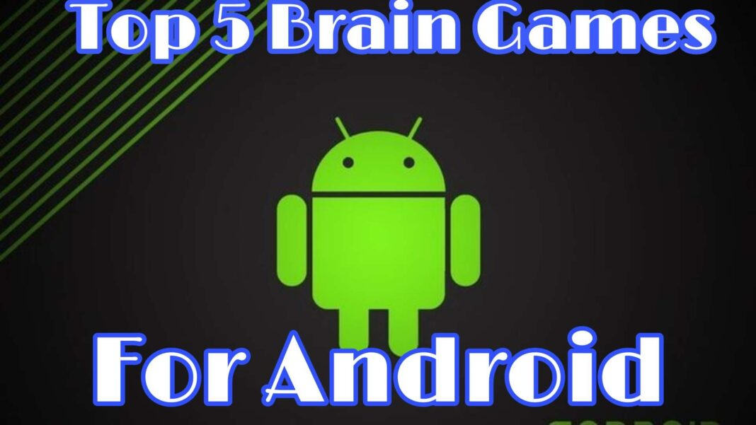 Top 5 Best Brain Games For Android You Must Play 2021