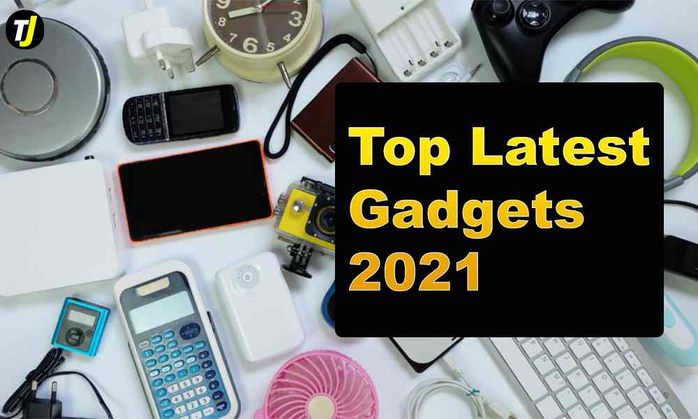 Top Latest Gadgets 2021