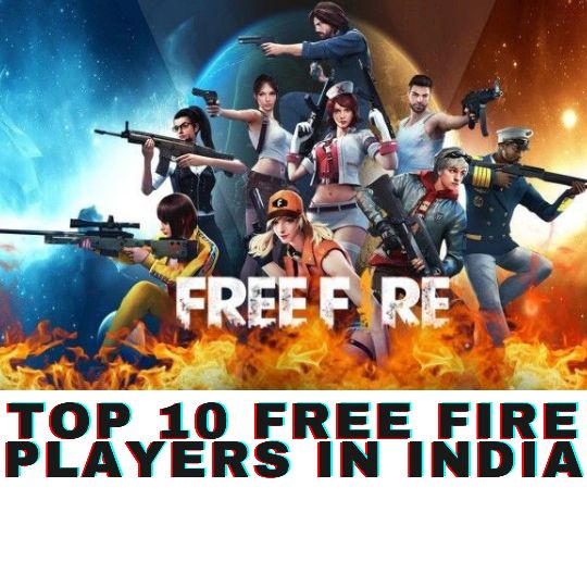 Top 10 Free Fire Players in india 2021