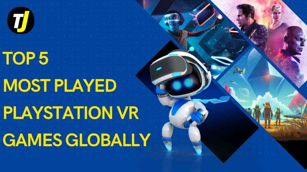 Top 5 Most Played PlayStation VR Games Globally